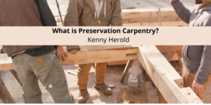 What is Preservation Carpentry? Kenny Herold of Minnesota Explains