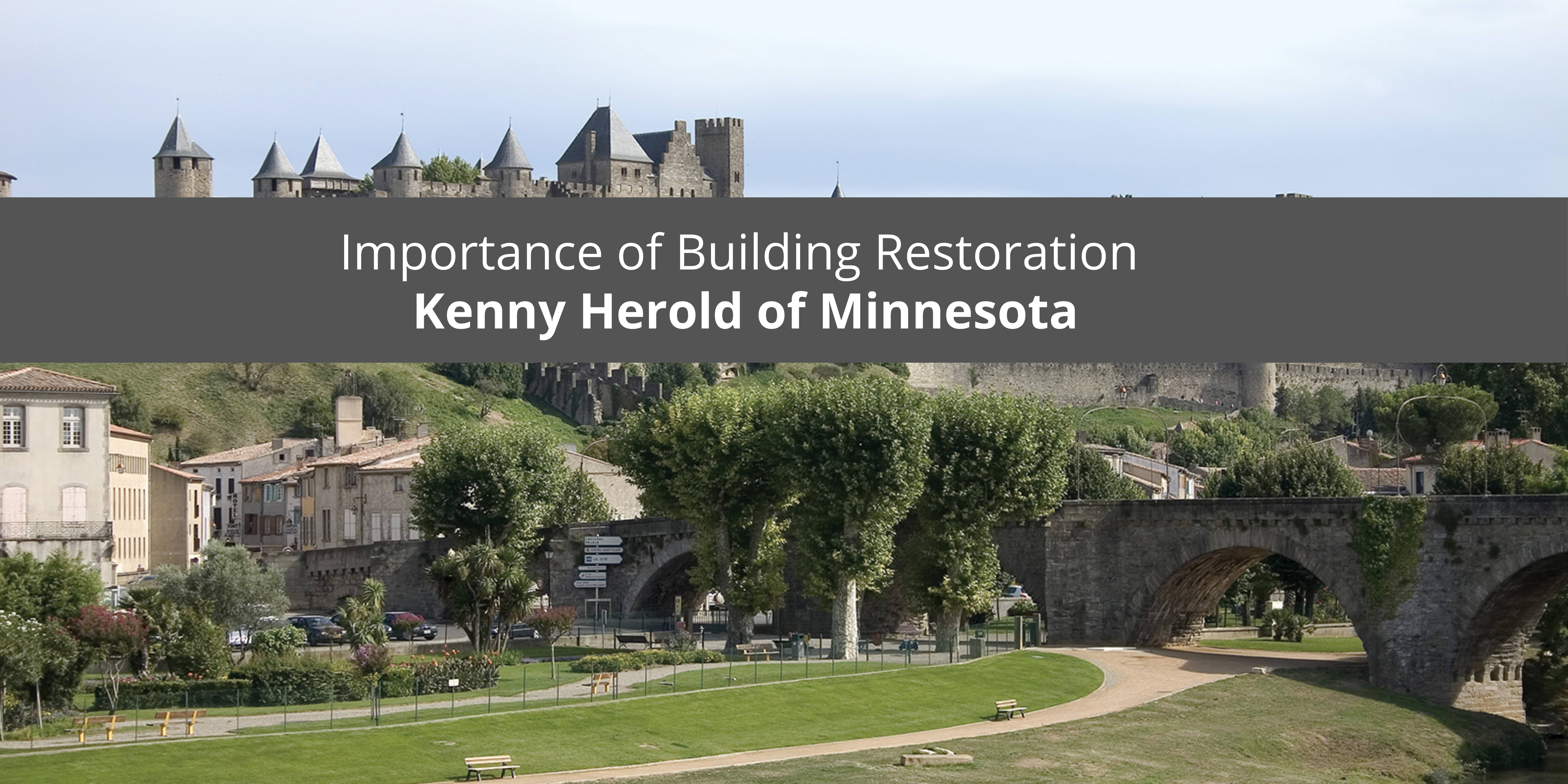 Kenny Herold of Minnesota Gives Oversight into Importance of Building Restoration